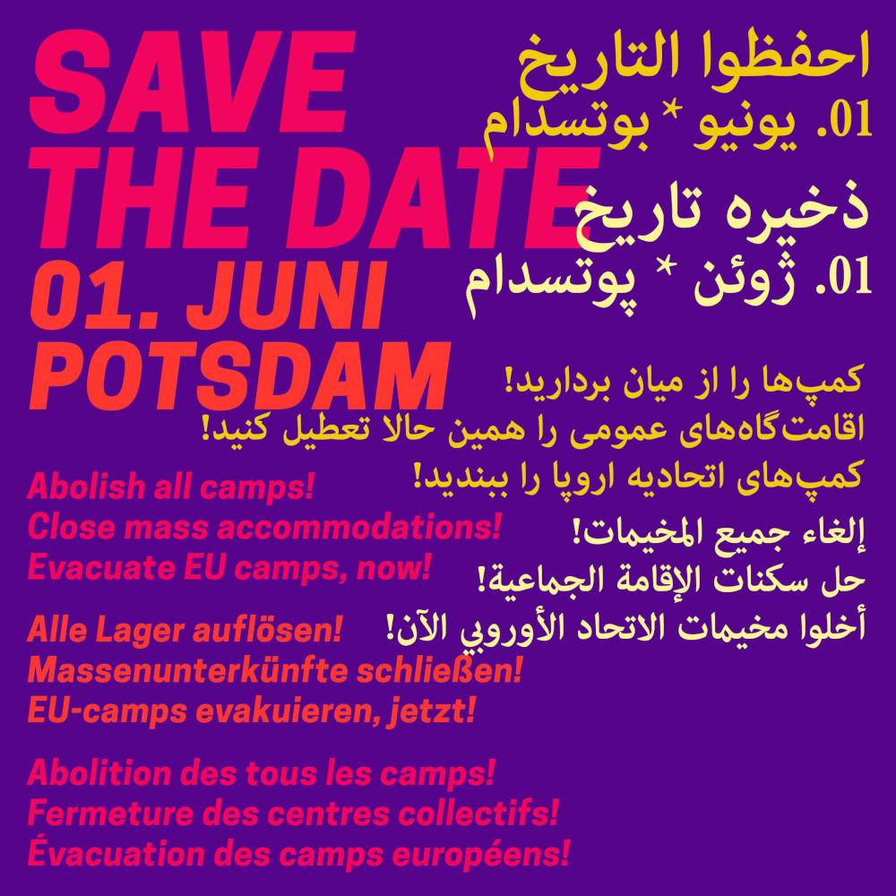 Save the date: 01. Juni Potsdam / Abolish all camps! Close mass accomodations Evacuate EU camps now!